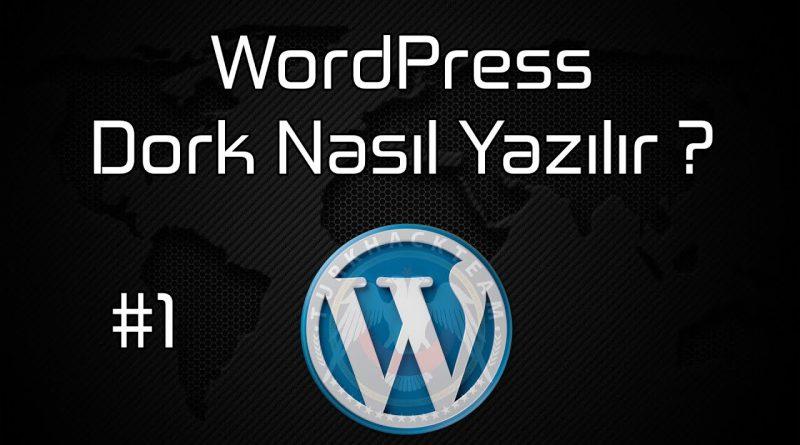 WordPress Dorkları Nelerdir WordPress Dork Nasıl Yazılır ?