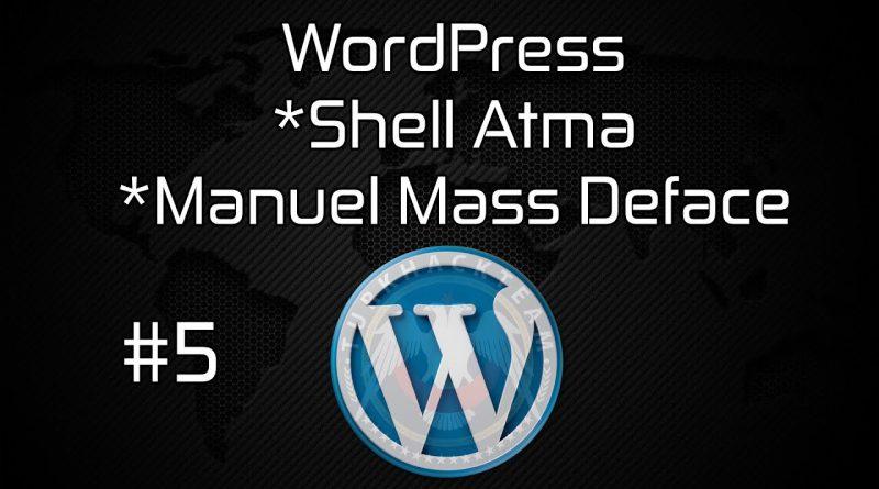 WordPress Siteye Shell Atma ve Mass Deface