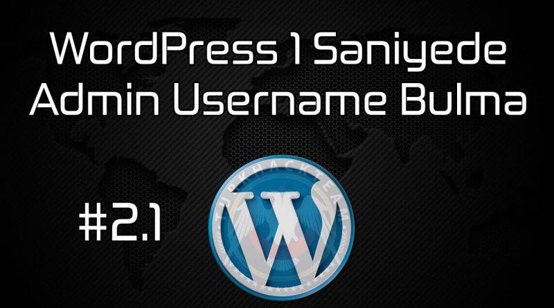 WordPress 1 Saniyede Admin Username Nasıl Bulunur ?