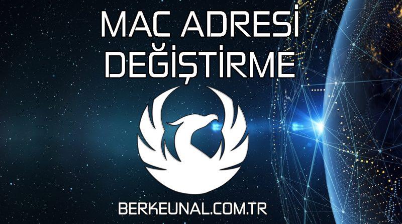MAC Adresi Değiştirme