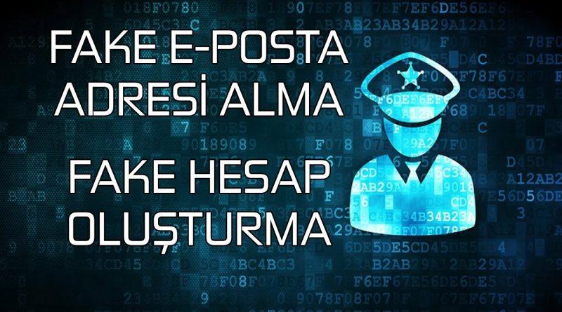 Fake Mail Adresi Alma - Sahte Mail Oluşturma