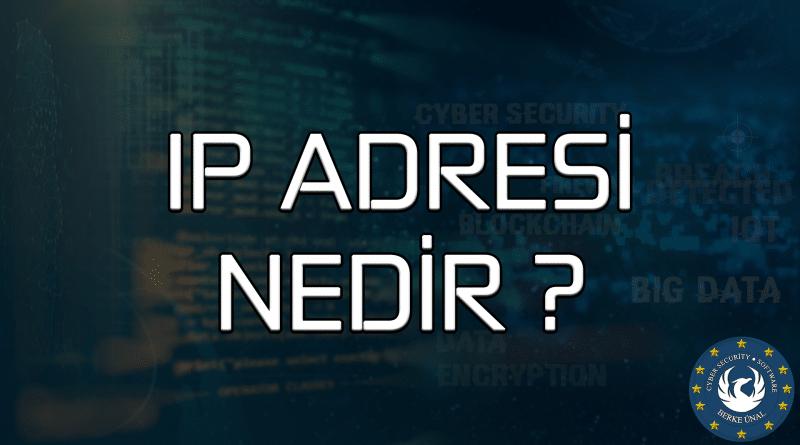 IP Adresi Nedir