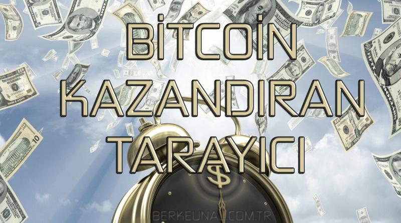 Bitcoin Kazandıran Tarayıcı