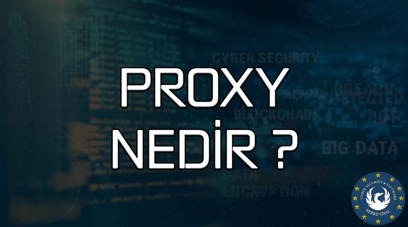 Proxy Nedir Neden Proxy Kullanıyoruz